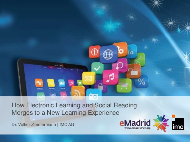 How Electronic Learning and Social ReadingMerges to a New Learning ExperienceDr. Volker Zimmermann | IMC AG