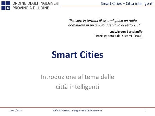 """Smart Cities – Città intelligenti                               """"Pensare in termini di sistemi gioca un ruolo             ..."""