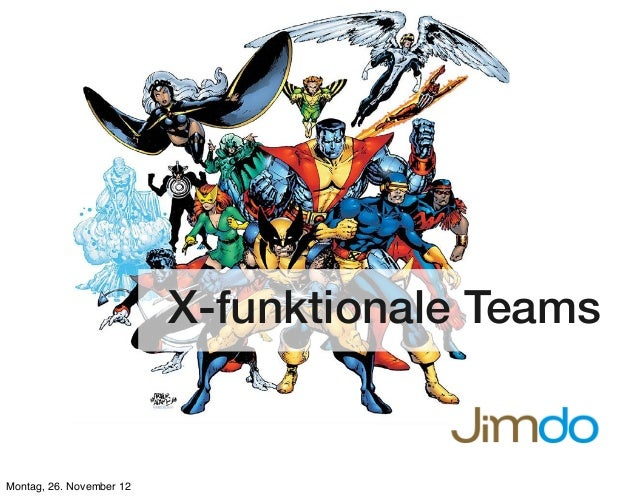 X-funktionale Teams Montag, 26. November 12