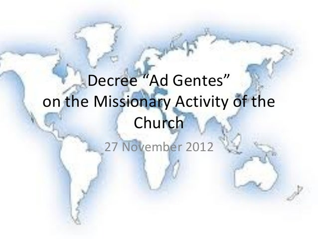 """Decree """"Ad Gentes""""on the Missionary Activity of the            Church        27 November 2012"""