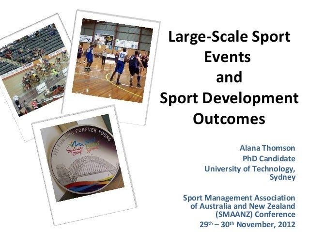 Large-Scale Sport      Events        andSport Development    Outcomes                  Alana Thomson                   PhD...