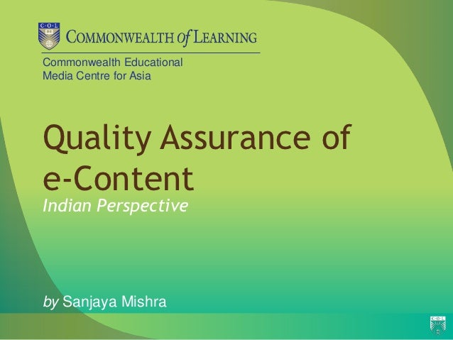 Commonwealth EducationalMedia Centre for AsiaQuality Assurance ofe-ContentIndian Perspectiveby Sanjaya Mishra