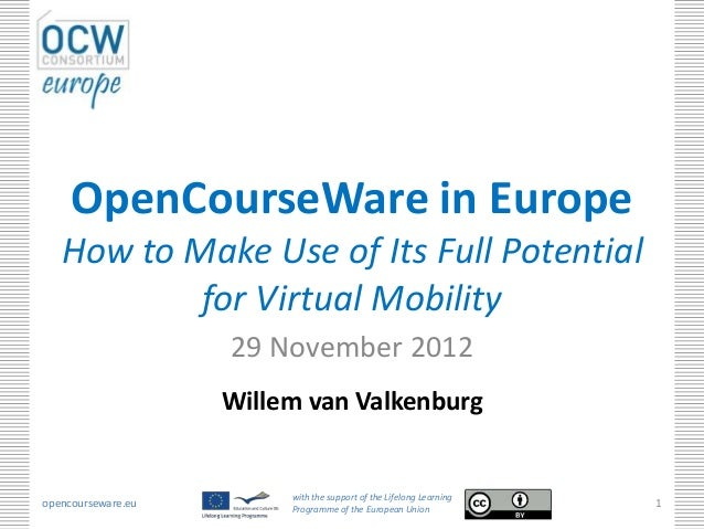 OpenCourseWare in Europe   How to Make Use of Its Full Potential           for Virtual Mobility                    29 Nove...