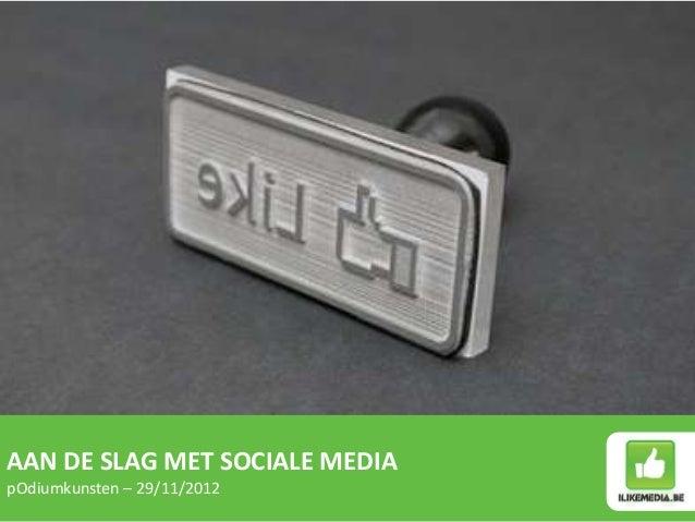 AAN DE SLAG MET SOCIALE MEDIApOdiumkunsten – 29/11/2012