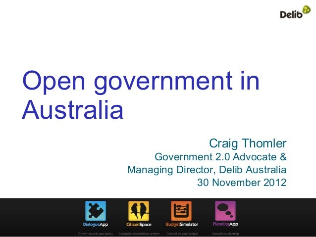 Open government inAustralia                        Craig Thomler           Government 2.0 Advocate &       Managing Direct...