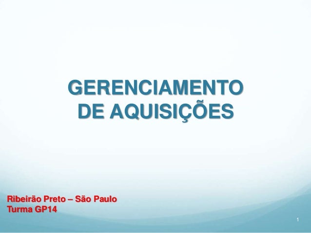 GERENCIAMENTO               DE AQUISIÇÕESRibeirão Preto – São PauloTurma GP14                               1