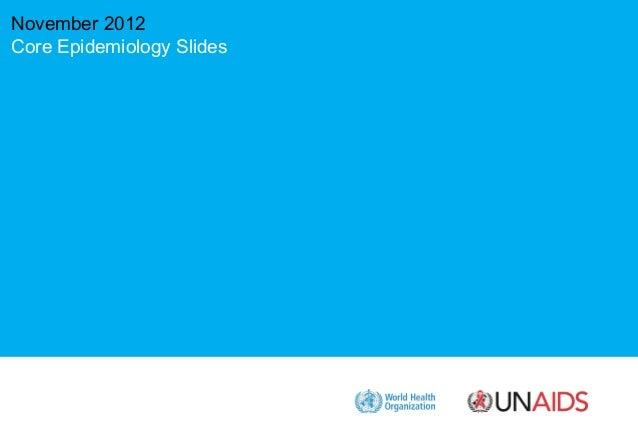 UNAIDS Global Report 2012 - Epidemiology slides