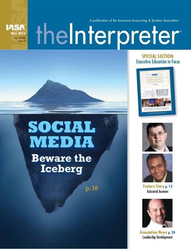 A publication of the Insurance Accounting & Systems AssociationtheInterpreter®FALL 2012Vol. LXXXIIIssue II®SocialMediaBewa...