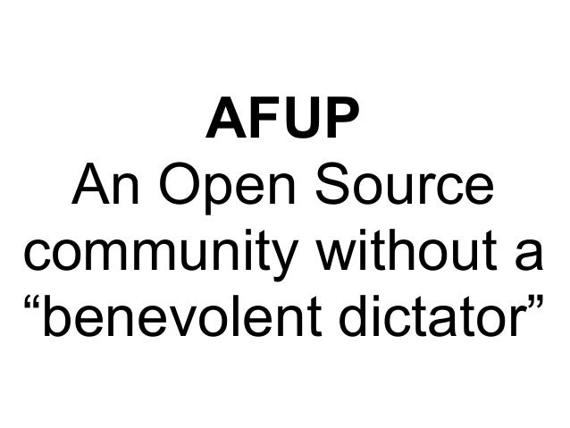 "AFUP  An Open Sourcecommunity without a""benevolent dictator"""