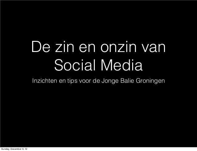 De zin en onzin van                            Social Media                         Inzichten en tips voor de Jonge Balie ...