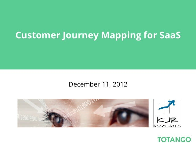 Customer Journey Mapping for SaaS          December 11, 2012