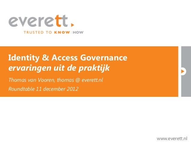 Identity & Access Governance - Ervaringen uit de praktijk (Roundtable Event 20121211)