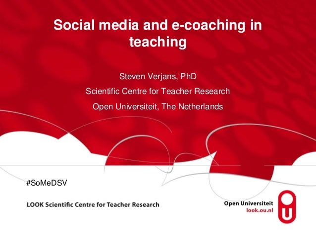 Social media and e-coaching in               teaching                   Steven Verjans, PhD           Scientific Centre fo...