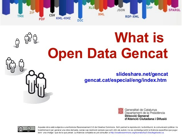 What is              Open Data Gencat                                                                    slideshare.net/ge...