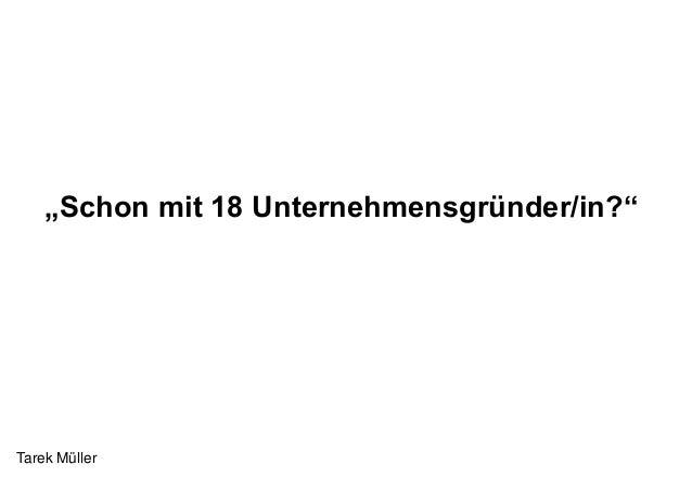 """""""Schon mit 18 Unternehmensgründer/in?""""Tarek Müller"""