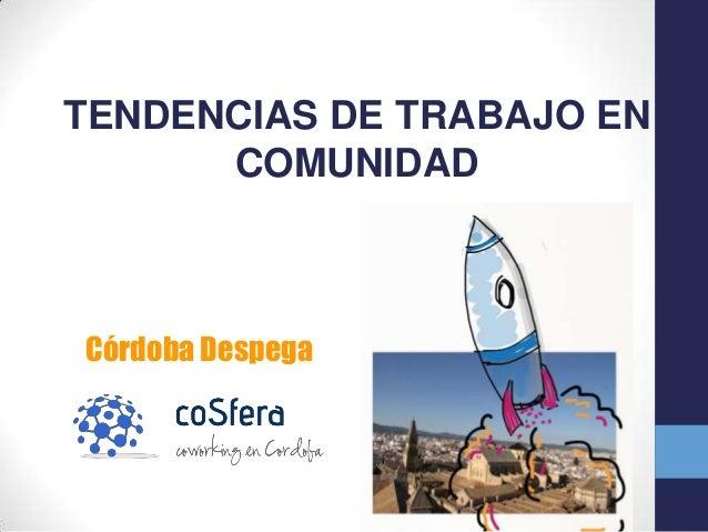 TENDENCIAS DE TRABAJO EN      COMUNIDADCórdoba Despega