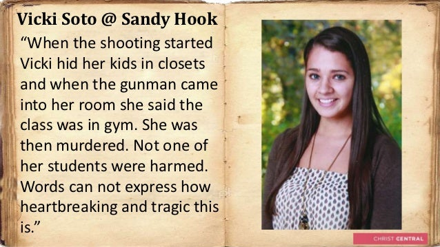 "Vicki Soto @ Sandy Hook""When the shooting startedVicki hid her kids in closetsand when the gunman cameinto her room she sa..."