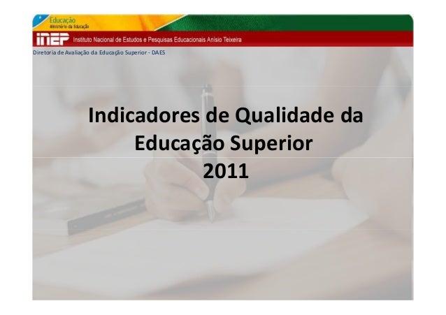 Diretoria de Avaliação da Educação Superior - DAES                    Indicadores de Qualidade da                         ...