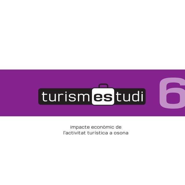 IMPACTE ECONÒMIC DE L'ACTIVITAT TURÍSTICA A OSONATRETS RELLEVANTS DE L'ECONOMIA D'OSONAL'economia d'Osona representava, el...