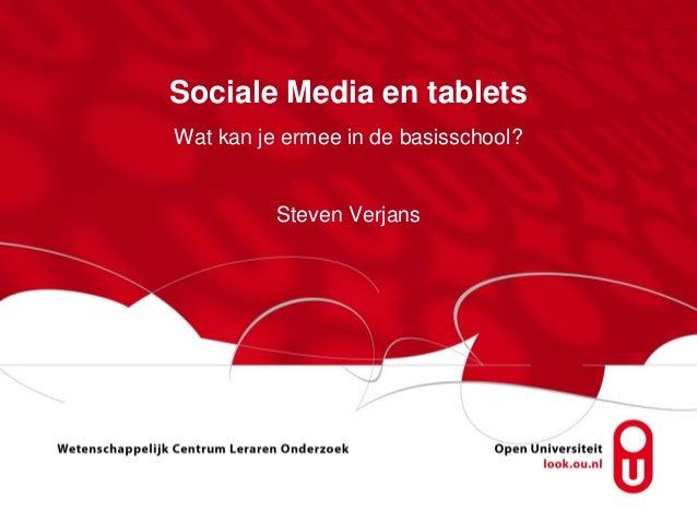 Sociale Media en tabletsWat kan je ermee in de basisschool?          Steven Verjans