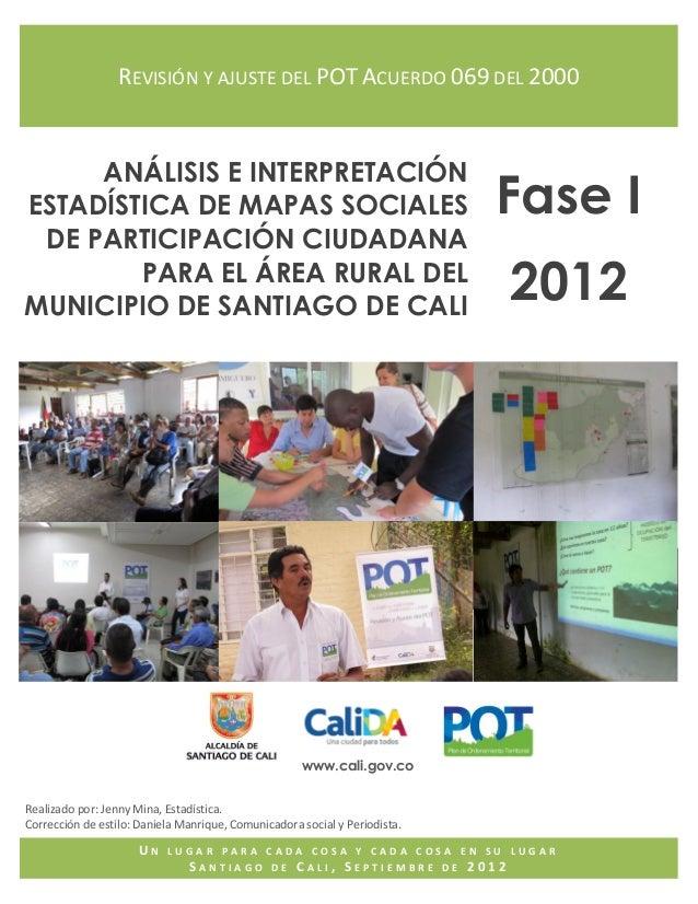 """Informe Análisis de Mapas sociales zona rural de Santiago de Cali – """"Revisión y Ajuste al POT""""Un lugar para cada cosa y ca..."""