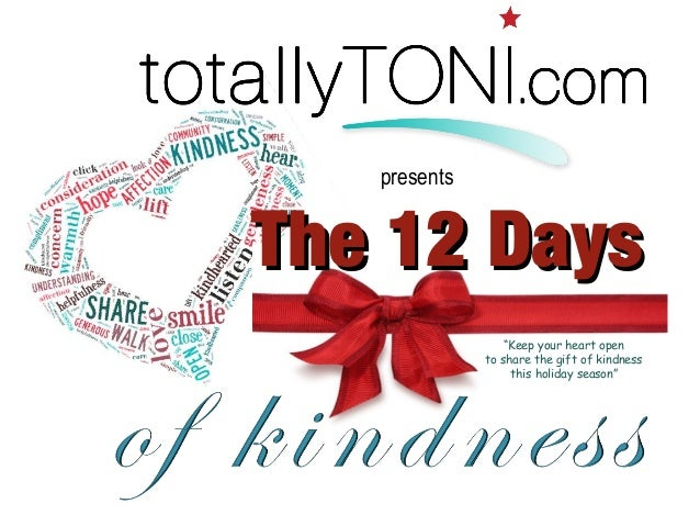 """TThhee 1122 DDaayyss  ∂∂∂  ∂∂∂  ∂∂∂  """"Keep your heart open  to share the gift of kindness  this holiday season""""  ∂∂∂  pres..."""