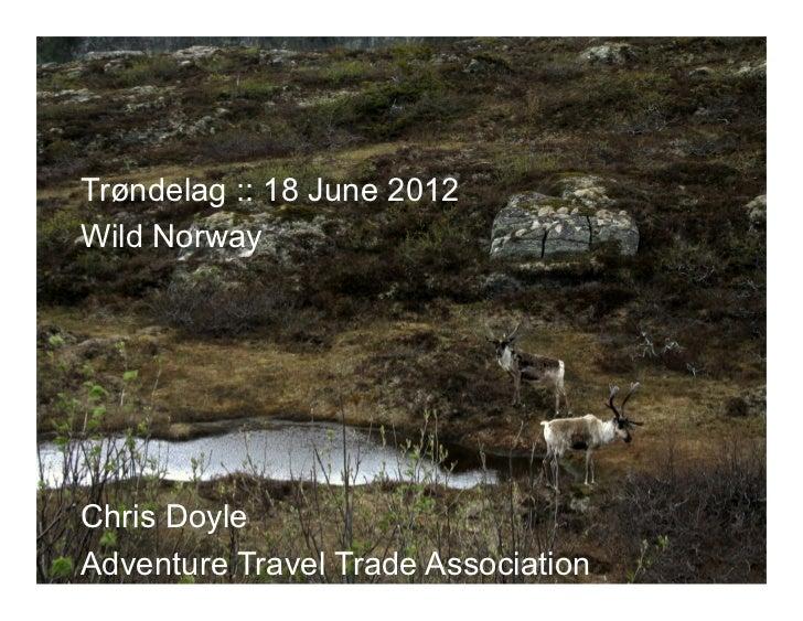 Trøndelag :: 18 June 2012Wild NorwayChris DoyleAdventure Travel Trade Association