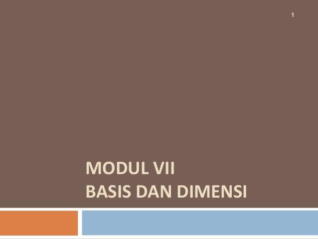 MODUL VIIBASIS DAN DIMENSI1