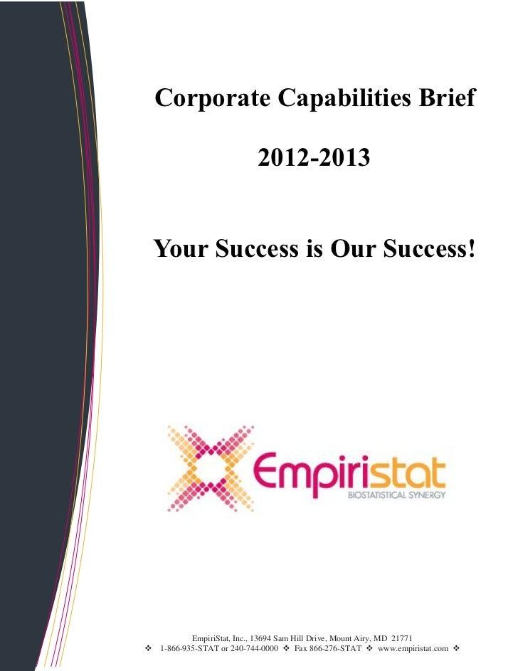 Corporate Capabilities Brief                          2012-2013 Your Success is Our Success!          EmpiriStat, Inc., 13...