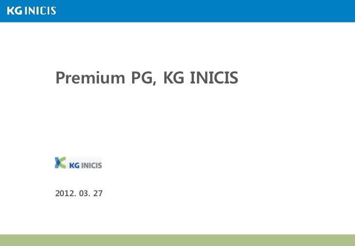 Premium PG, KG INICIS2012. 03. 27