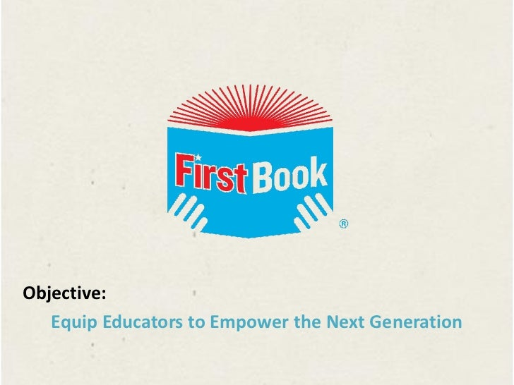 Objective:   Equip Educators to Empower the Next Generation