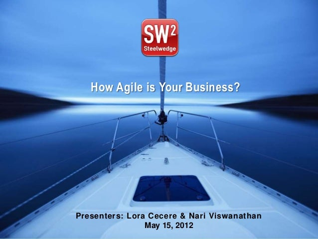 How Agile is Your Business?Presenters: Lora Cecere & Nari Viswanathan                May 15, 2012
