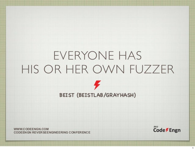 [2012 CodeEngn Conference 06] beist - Everyone has his or her own fuzzer
