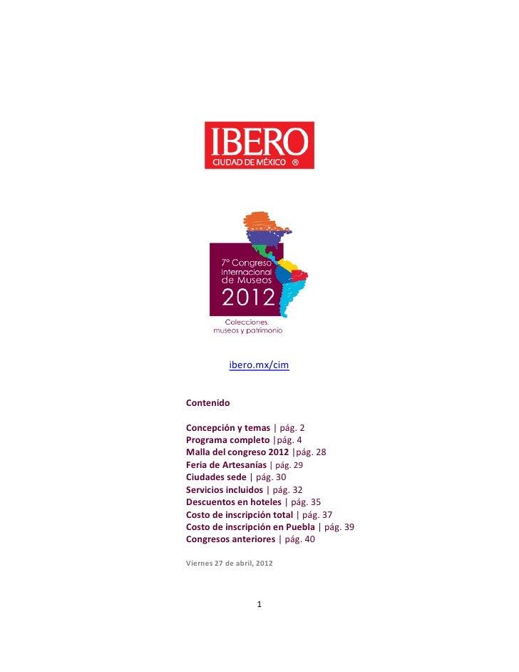 ibero.mx/cimContenidoConcepción y temas | pág. 2Programa completo |pág. 4Malla del congreso 2012 |pág. 28Feria de Artesaní...