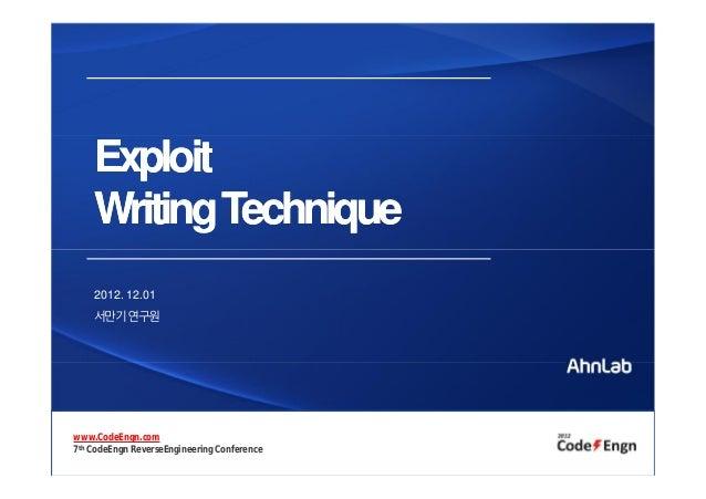 ExploitWritingTechniqueExploitWritingTechnique2012. 12.01서만기연구원www.CodeEngn.com7th CodeEngn ReverseEngineering Conference