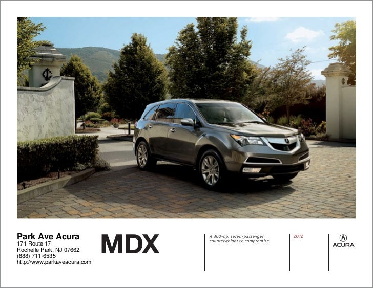 MDXPark Ave Acura                      A 300-hp, seven-passenger                                    counterweight to compr...