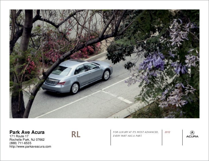 Park Ave Acura171 Route 17Rochelle Park, NJ 07662                              RL   FOR LUXURY AT ITS MOST ADVANCED,      ...