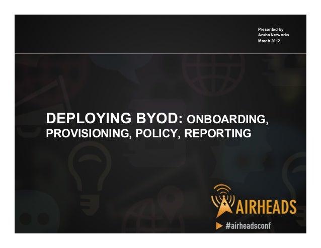 2012 ah apj   deploying byod