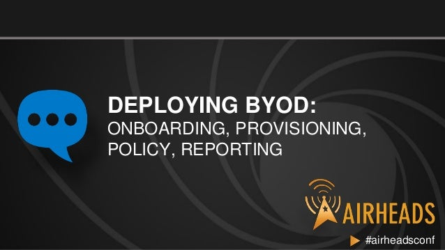 2012 ah emea   deploying byod