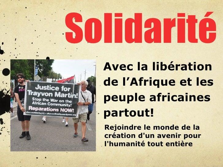 Solidarité  Avec la libération  de l'Afrique et les  peuple africaines  partout!  Rejoindre le monde de la  création dun a...