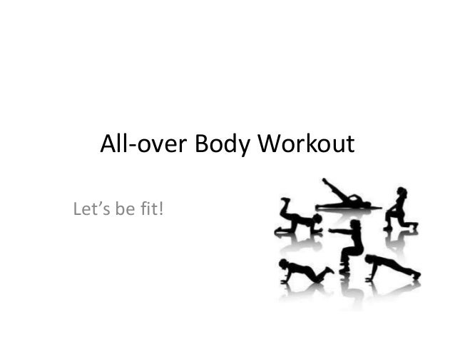 All-over Body WorkoutLet's be fit!