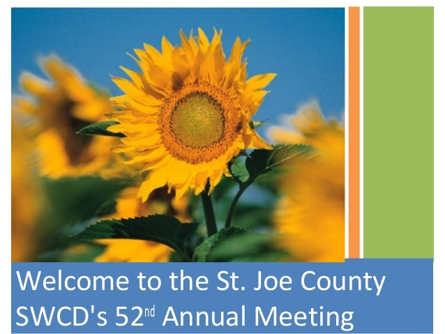 Welcome to the St. Joe County SWCD's 52nd Annual Meeting