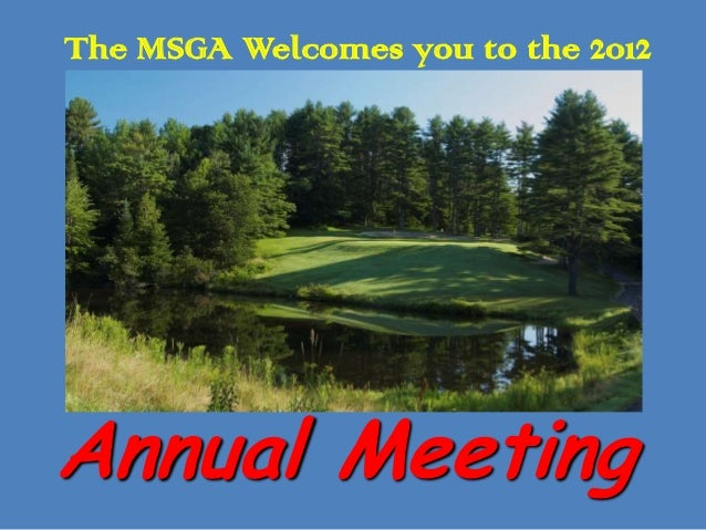 The MSGA Welcomes you to the 2012Annual Meeting