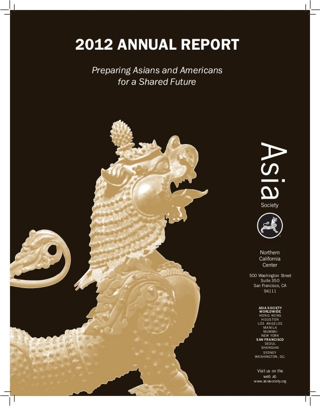 2012 ANNUAL REPORT Preparing Asians and Americans       for a Shared Future                                  500 Washingto...