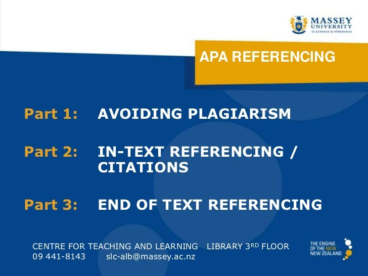APA REFERENCINGPart 1:       AVOIDING PLAGIARISMPart 2:       IN-TEXT REFERENCING /              CITATIONSPart 3:       EN...