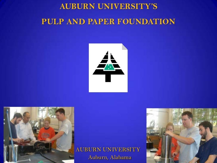 AUBURN UNIVERSITY'SPULP AND PAPER FOUNDATION      AUBURN UNIVERSITY         Auburn, Alabama