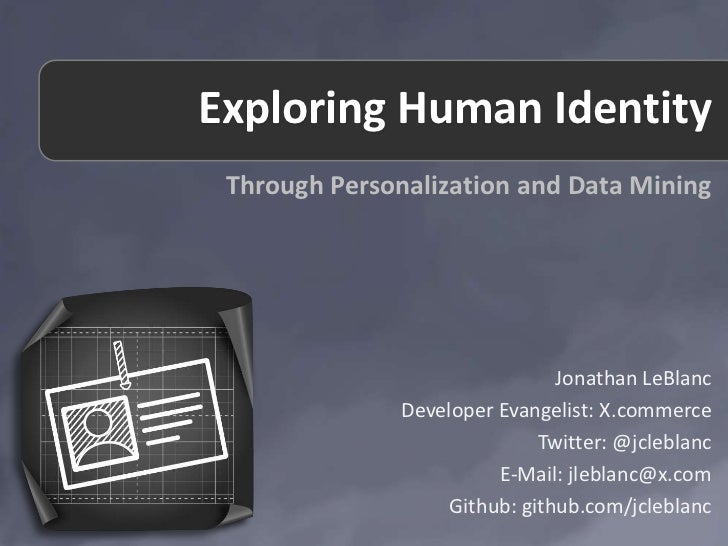 2012 ConvergeSE: Exploring Human Identity Through Personalization and Data Mining