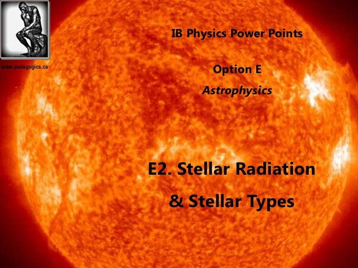IB Physics Power Pointswww.pedagogics.ca                              Option E                            Astrophysics    ...