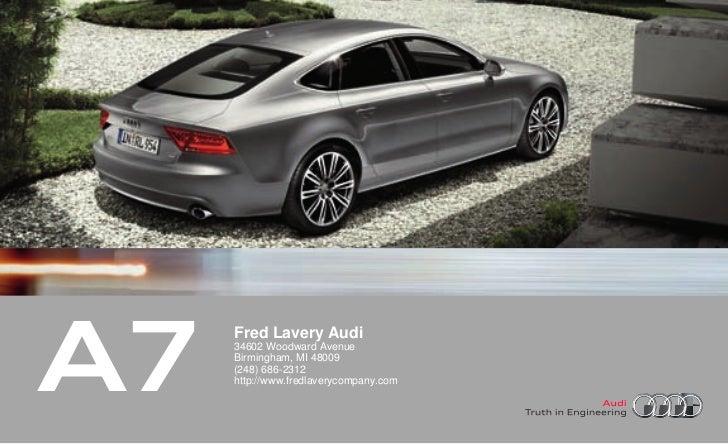A7     Fred Lavery Audi     34602 Woodward Avenue     Birmingham, MI 48009     (248) 686-2312     http://www.fredlaverycom...
