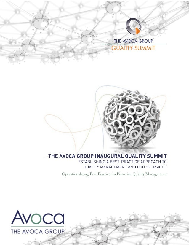 THE AVOCA GROUP INAUGURAL QUALITY SUMMIT             ESTABLISHING A BEST-PRACTICE APPROACH TO               QUALITY MANAGE...